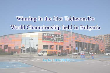 Winning in the 21st Taekwon-Do World Championships held in Bulgaria