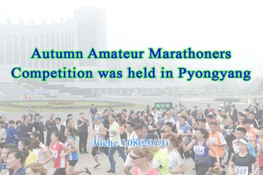 Autumn Amateur Marathoners Competition was held in Pyongyang