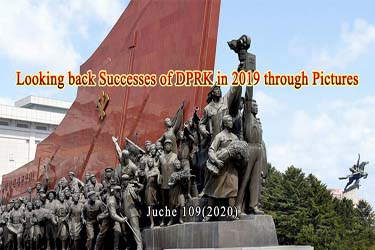 Looking back Successes of DPRK in 2019 through Pictures