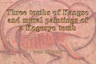 Three tombs of Kangso and mural paintings of a Koguryo tomb